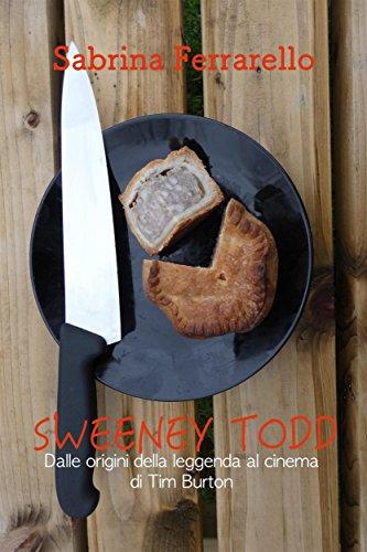 Sweeney Todd: dalle origini della leggenda al cinema di Tim Burton (Italian Edition)
