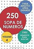 250 Sopas De Numeros - 5000 Números Para Buscar: Volume 4