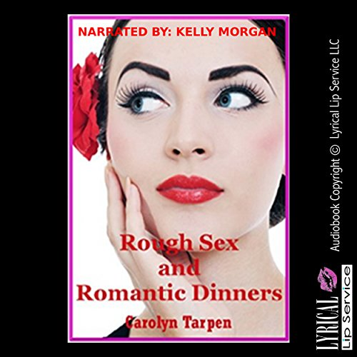 Rough Sex and Romantic Dinners audiobook cover art