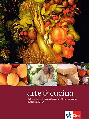 arte & cucina: Italienisch für Kunstliebhaber und Feinschmecker. Kursbuch