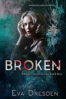 Broken (Omega's Destruction Book 1) Review