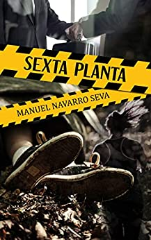 Book's Cover of SEXTA PLANTA: Novela policíaca de suspense Versión Kindle