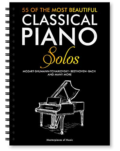 55 Of The Most Beautiful Classical Piano Solos: Bach, Beethoven, Chopin, Debussy, Handel, Mozart, Schubert, Tchaikovsky and more | Classical Piano Book | Classical Piano Sheet Music | spiral-bound ~ TOP Books