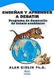 Enseñar y aprender a debatir: Programa de desarrollo de debate académico