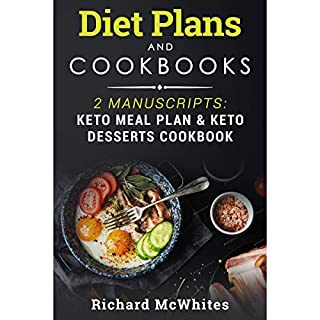 Diet Plans and Cookbooks: 2 Manuscripts     Keto Meal Plan & Keto Desserts Cookbook              Written by:                                                                                                                                 Richard McWhites                               Narrated by:                                                                                                                                 Glen MacDonell                      Length: 4 hrs and 41 mins     Not rated yet     Overall 0.0