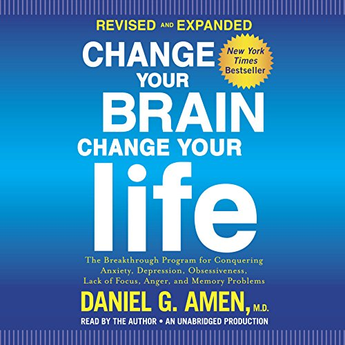 Change Your Brain, Change Your Life (Revised and Expanded) cover art