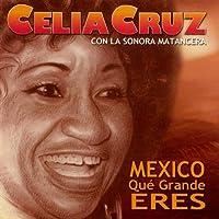 Mexico Que Grande Eres