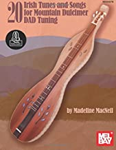 20 Irish Tunes and Songs for Mountain Dulcimer DAD Tuning