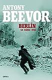 Berlín: La caída: 1945 (Memoria Crítica)