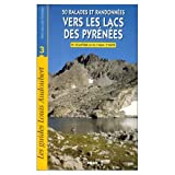 50 balades et randonnées vers les lacs des pyrénées, tome 3 - De l'atlantique au Val d'Aran, 2éme partie