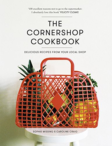 The Cornershop Cookbook: Delicious Recipes from your local shop