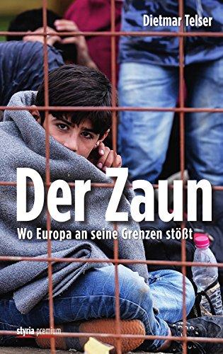 Der Zaun: Wo Europa an seine Grenzen stößt