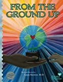 From the Ground Up by Koniver MD, Laura (2012)...