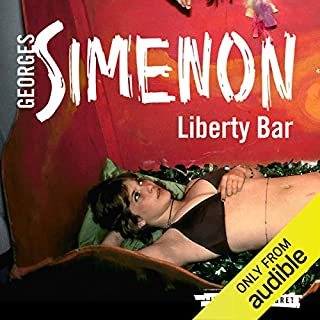 Liberty Bar     Inspector Maigret, Book 17              By:                                                                                                                                 Georges Simenon,                                                                                        David Bellos - translator                               Narrated by:                                                                                                                                 Gareth Armstrong                      Length: 3 hrs and 13 mins     13 ratings     Overall 4.6