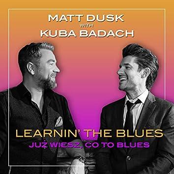 Learnin' the Blues / Już wiesz, co to blues