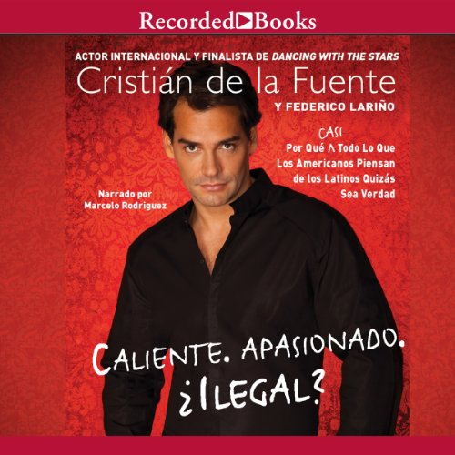 Caliente. Apasionado. Ilegal? audiobook cover art