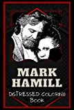 Mark Hamill Distressed Coloring Book: Artistic Adult Coloring Book