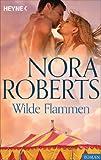 Wilde Flammen von Nora Roberts