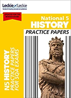 Practice Papers for SQA Exam Revision – National 5 History Practice Papers for New 2019 Exams: Prelim Papers for SQA Exam Revision