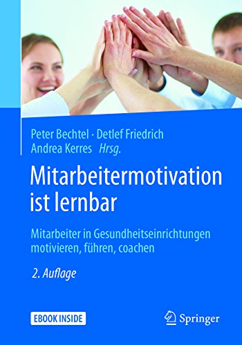 518OHsBIC L - Mitarbeitermotivation ist lernbar: Mitarbeiter in Gesundheitseinrichtungen motivieren, führen, coac