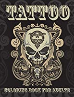 Tattoo Coloring Book For Adults: 50 Tattoo Adult Coloring Book