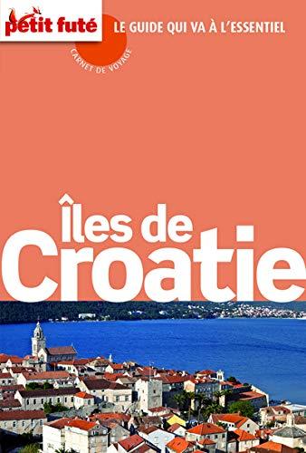 Guide Îles De Croatie 2015 Carnet Petit Futé