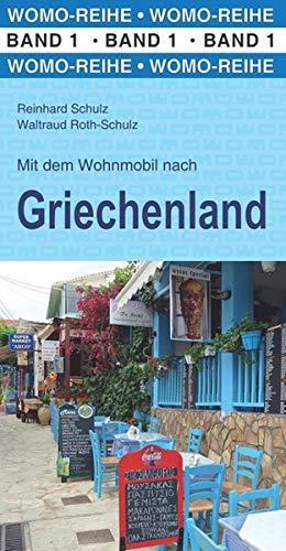 Mit dem Wohnmobil nach Griechenland (Womo-Reihe, Band 1)