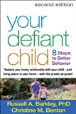 Your Defiant Child Second Edition Eight Steps to Better Behavior