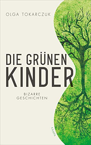 Die Grunen Kinder Bizarre Geschichten Ebook Tokarczuk Olga Quinkenstein Lothar Amazon De Kindle Shop