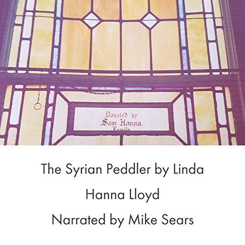 The Syrian Peddler Audiobook By Linda Hanna Lloyd cover art