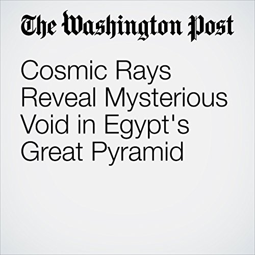 Cosmic Rays Reveal Mysterious Void in Egypt's Great Pyramid copertina