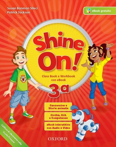 Shine on! Class book-Workbook. Per la Scuola elementare. Con e-book. Con espansione online. Con Libro: Practice (Vol. 3)