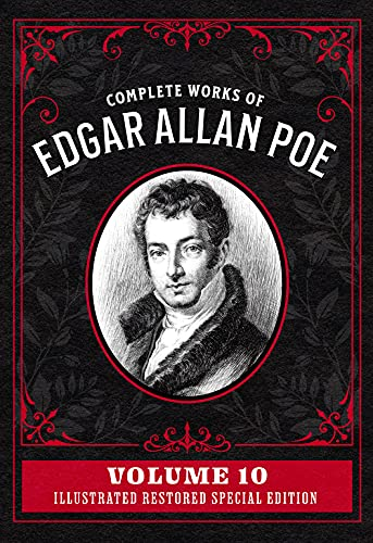 Complete Works of Edgar Allan Poe Volume 10: Illustrated Restored Special Edition (English Edition)