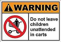 185新しいブリキの看板はカートに子供を放置しないでください警告アルミニウム金属看板壁の装飾8x12インチ