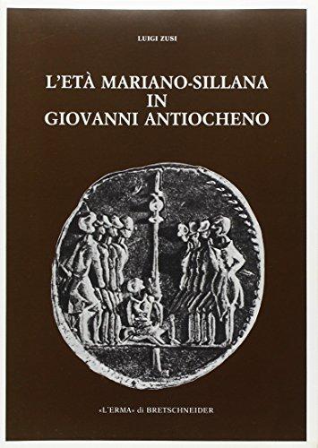 L'Eta Mariano-Sillana in Giovanni Antiocheno (Pubblicazioni dell'Istituto di Storia Antica dell'Universita di Padova, Band 16)