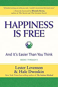 Happiness Is Free: And It's Easier Than You Think, Books 1 through 5, The Greatest Secret Edition by [Lester Levenson, Hale Dwoskin, Rhonda Byrne]