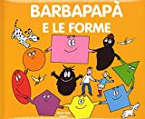 Barbapapà e le forme. Ediz. a colori
