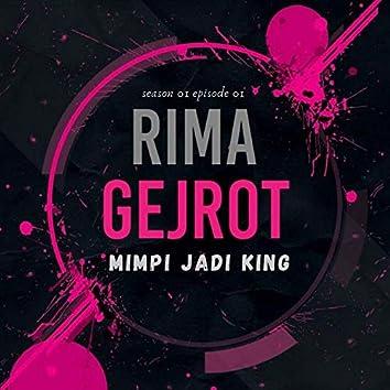 Mimpi Jadi King (Rima Gejrot S01E01)