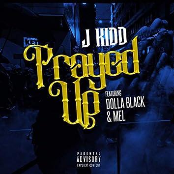 Prayed Up (feat. Dolla Black & Mel)