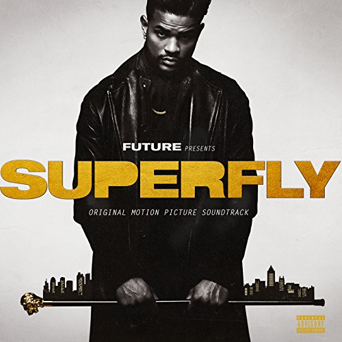 SUPERFLY (Original Motion Picture Soundtrack) [Explicit]