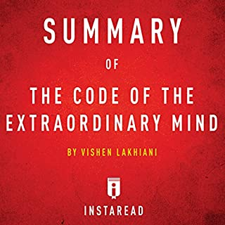 Summary of The Code of the Extraordinary Mind: by Vishen Lakhiani  Includes Analysis                   By:                                                                                                                                 Instaread                               Narrated by:                                                                                                                                 Sam Scholl                      Length: 22 mins     13 ratings     Overall 3.8