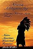 Nocona A Cheyenne Spy (Cheyenne Warrior Series Book 3)