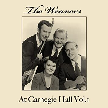 The Weavers At Carnegie Hall, Vol. 1