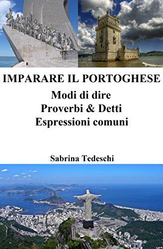 Imparare il Portoghese: Modi di dire ‒ Proverbi & Detti ‒ Espressioni comuni