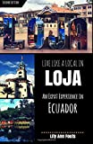 Live Like a Local in Loja: An Expat Experience in Ecuador