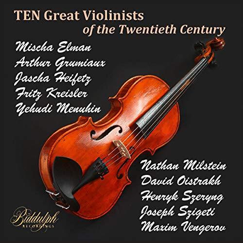 Ten Great Violinists of the Twentieth Century