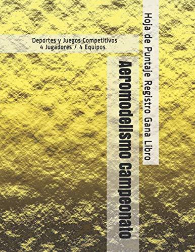 Aeromodelismo Campeonato - Deportes y Juegos Competitivos - 4 Jugadores / 4 Equipos - Hoja de Puntaje Registro Gana Libro