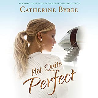 Not Quite Perfect     Not Quite Series, Book 5              By:                                                                                                                                 Catherine Bybee                               Narrated by:                                                                                                                                 Amy McFadden                      Length: 9 hrs and 19 mins     1,044 ratings     Overall 4.7