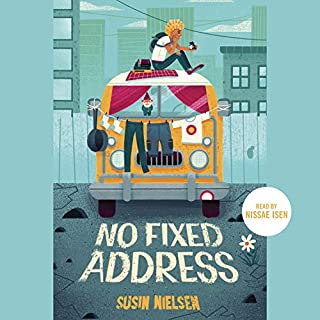 No Fixed Address                   Written by:                                                                                                                                 Susin Nielsen                               Narrated by:                                                                                                                                 Nissae Isen                      Length: 5 hrs and 34 mins     3 ratings     Overall 5.0