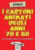 I cartoni animati degli anni 70 e 80. Bia, Creamy, Heidi e le altre eroine